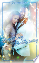 Dance my Breath Away