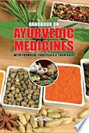 Handbook on Ayurvedic Medicines with Formulae  Processes   Their Uses  2nd Revised Edition
