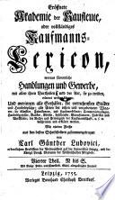 Er  ffnete Akademie der Kaufleute  oder vollst  ndiges Kaufmanns Lexicon