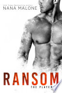 Ransom (Sports Romance, Contemporary Romance, Romantic Comedy, New Adult, Friends to Lovers, Hockey Romance)