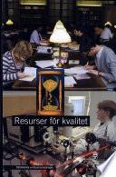 Resurser för kvalitet : slutbetänkande