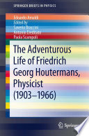 The Adventurous Life of Friedrich Georg Houtermans  Physicist  1903 1966