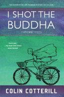I Shot the Buddha His Friends Investigate Three Interlocking Murders And The
