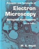 Principles And Techniques Of Electron Microscopy book