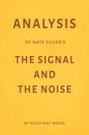 Analysis of Nate Silver's The Signal and the Noise by Milkyway Media