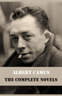 Albert Camus - The Complete Novels [The Stranger, The Plague, The Fall & A Happy Death]