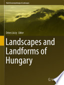 Landscapes and Landforms of Hungary