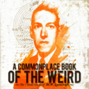 A Commonplace Book of the Weird