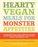 Hearty Vegan Meals for Monster Appetites Book