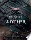 The World Of The Witcher : guided tour of the fantastical realm of...