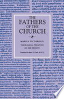 Theological Treatises on the Trinity  The Fathers of the Church  Volume 69