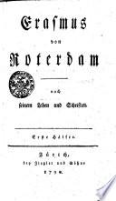 Erasmus von Roterdam nach seinem Leben und Schriften