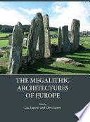 The Megalithic Architectures of Europe