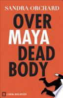 Over Maya Dead Body  Serena Jones Mysteries Book  3