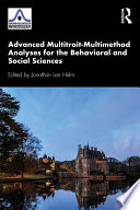 Advanced Multitrait Multimethod Analyses For The Behavioral And Social Sciences