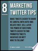 Marketing Twitter Tips 8