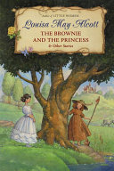 The Brownie and the Princess & Other Stories