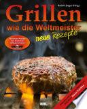 Grillen Wie Die Weltmeister Neue Rezepte