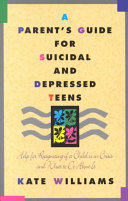 A Parent s Guide for Suicidal and Depressed Teens