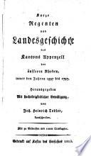 Kurze Regenten- und Landesgeschichte des Kantons Appenzell der äusseren Rhoden, inner den Jahren 1597 bis 1797