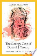 The Strange Case of Donald J  Trump Book PDF