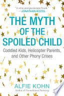 The Myth Of The Spoiled Child : ...