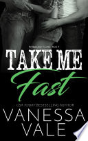 Take Me Fast by Vanessa Vale