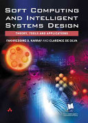Soft Computing And Intelligent Systems Design book