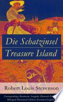 Die Schatzinsel   Treasure Island   Zweisprachige illustrierte Ausgabe  Deutsch Englisch    Bilingual Illustrated Edition  German English