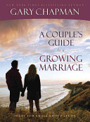 A Couple's Guide To A Growing Marriage : enabling them to openly discuss and...
