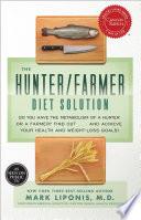 The Hunter Farmer Diet Solution