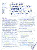 Design and Construction of an Electric Arc Generator for Fuel Ignition Studies
