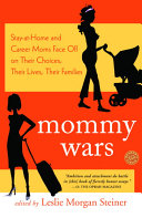 Mommy Wars A Woman S Life Stay At Home
