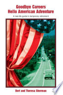 Goodbye Careers Hello American Adventure : the open road? the authors of this...