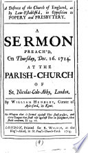 A Defence Of The Church Of England As By Law Establish D In Opposition To Popery And Presbytery A Sermon Preach D On Thursday Dec 16 1714 At The Parish Church Of St Nicolas Cole Abby London By William Hendley