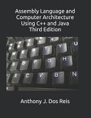 Assembly Language And Computer Architecture Using C And Java