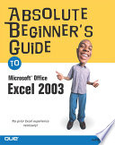 Absolute Beginner s Guide to Microsoft Office Excel 2003