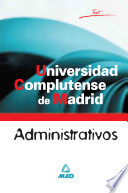 Administrativos de la Universidad Complutense de Madrid. Test.ebook