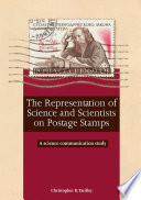 The Representation Of Science And Scientists On Postage Stamps book
