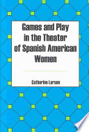 Games and Play in the Theater of Spanish American Women