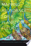 Mapping Abundance For A Planetary Future