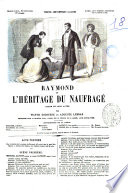 Raymond, ou L'héritage du naufragé drame en trois actes par Victor Escousse et Auguste Lebras