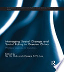 Managing Social Change and Social Policy in Greater China Economic Transformation And The Countries Of The