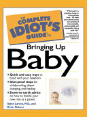 The Complete Idiot s Guide to Bringing Up Baby Handle New Jobs New Houses