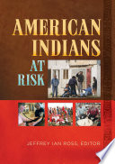 American Indians at Risk  2 volumes