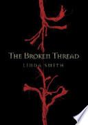 The Broken Thread : of the world is woven, she...