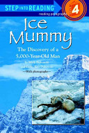 Ice Mummy  The Discovery of a 5 000 Year Old Man