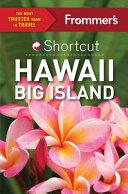 Frommer s Big Island Hawaii Shortcut