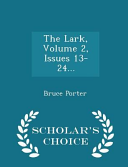 The Lark, Volume 2, Issues 13-24... - Scholar's Choice Edition