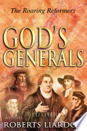God s Generals  The Roaring Reformers